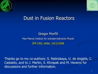 Gregor Morfill  Max-Planck Institut für extraterrestrische Physik IPP-CAS, Hefei, 24/1/2008