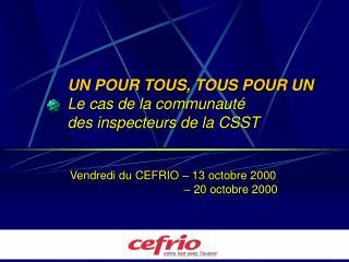UN POUR TOUS, TOUS POUR UN Le cas de la communauté  des inspecteurs de la CSST