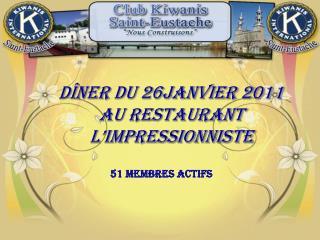 Dîner du 26janvier 2011 AU RESTAURANT l'IMPRESSIONNISTE