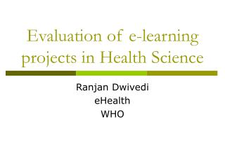 Evaluation of e-learning projects in Health Science