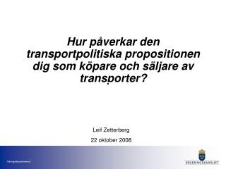Hur påverkar den transportpolitiska propositionen dig som köpare och säljare av transporter?