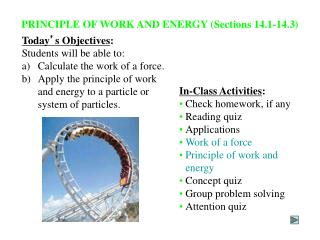 PRINCIPLE OF WORK AND ENERGY (Sections 14.1-14.3)