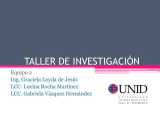 TALLER DE INVESTIGACIÓN