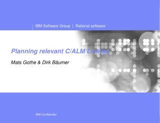 Planning relevant C/ALM Linking Mats Gothe  &  Dirk Bäumer