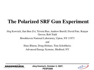 The Polarized SRF Gun Experiment