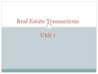 Real Estate Transactions Unit 1