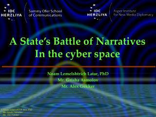 Noam Lemelshtrich Latar, PhD Mr. Grisha Asmolov Mr. Alex Gekker