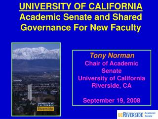 UNIVERSITY OF CALIFORNIA Academic Senate and Shared Governance For New Faculty