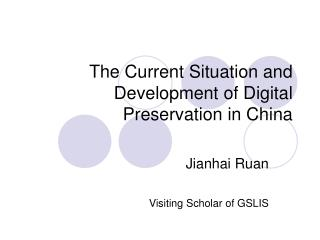 The Current Situation and Development of Digital Preservation in China