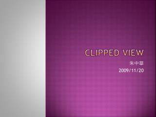 Clipped View