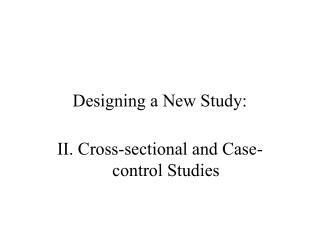 Designing a New Study: