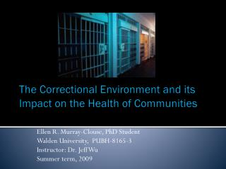 The Correctional Environment and its Impact on the Health of Communities