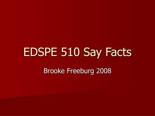 EDSPE 510 Say Facts