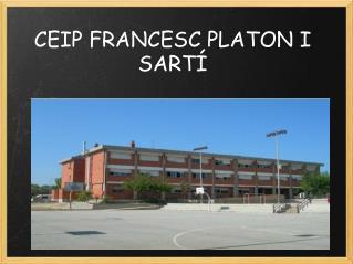 CEIP FRANCESC PLATON I SARTÍ
