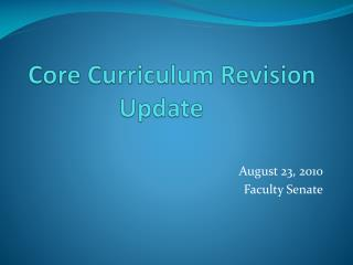 Core Curriculum Revision Update