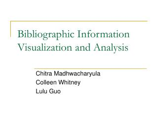 Bibliographic Information Visualization and Analysis