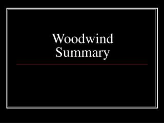 Woodwind Summary