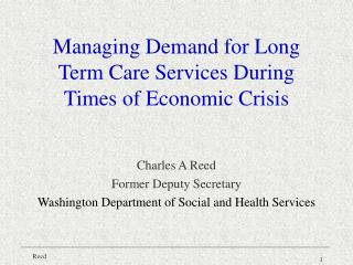 Managing Demand for Long Term Care Services During Times of Economic Crisis
