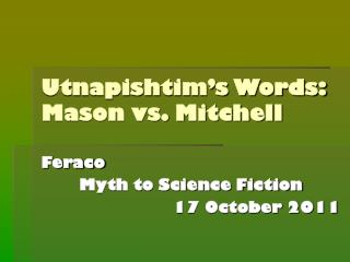 Utnapishtim's Words: Mason vs. Mitchell