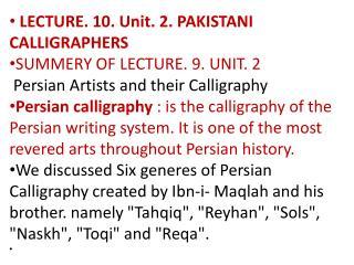 LECTURE. 10. Unit. 2. PAKISTANI CALLIGRAPHERS
