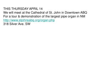 THIS THURSDAY APRIL 14 We will meet at the Cathedral of St. John in Downtown ABQ
