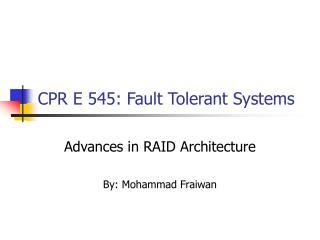CPR E 545: Fault Tolerant Systems