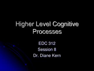 Higher Level Cognitive Processes