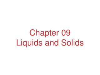 Chapter 09 Liquids and Solids