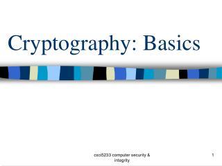 Cryptography: Basics