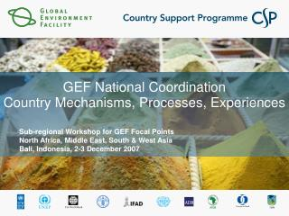 GEF National Coordination Country Mechanisms, Processes, Experiences