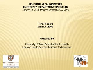 HOUSTON AREA HOSPITALS  EMERGENCY DEPARTMENT USE STUDY January 1, 2006 through December 31, 2006