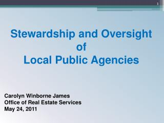 Stewardship and Oversight  of  Local Public Agencies