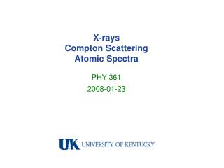 X-rays  Compton Scattering  Atomic Spectra