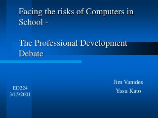 Facing the risks of Computers in School -  The Professional Development Debate