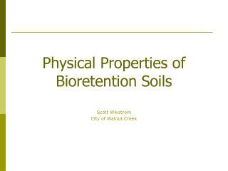 Physical Properties of Bioretention Soils