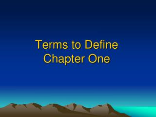 Terms to Define Chapter One