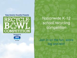 Nationwide K-12 school recycling competition