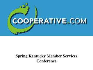Spring Kentucky Member Services Conference
