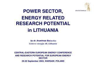 POWER SECTOR,  ENERGY RELATED RESEARCH POTENTIAL  in LITHUANIA by dr. Anzelmas Ba č auskas