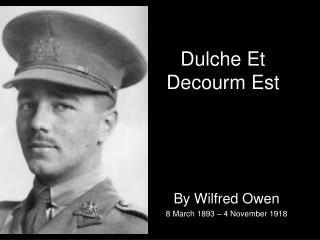 Dulche Et  Decourm  Est