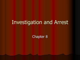 Investigation and Arrest
