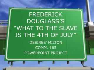 FREDERICK DOUGLASS�S �WHAT TO THE SLAVE IS THE 4TH OF JULY�