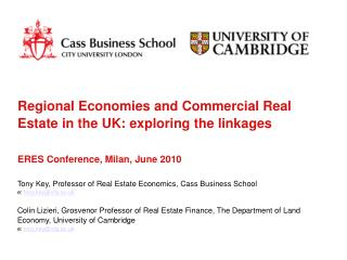 Tony Key, Professor of Real Estate Economics, Cass Business School e:  tony.key@city.ac.uk