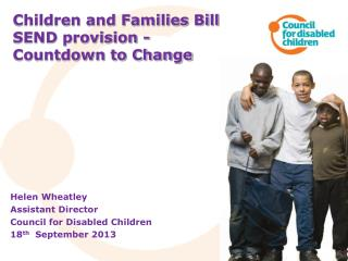 Children and Families Bill  SEND provision -   Countdown to Change