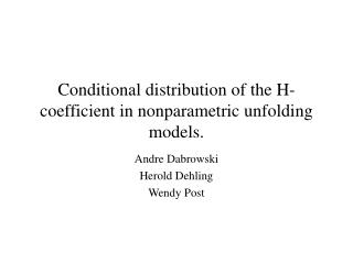 Conditional distribution of the H-coefficient in nonparametric unfolding models.