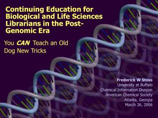 Continuing Education for Biological and Life Sciences Librarians in the Post-Genomic Era