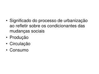 Significado do processo de urbanização ao refletir sobre os condicionantes das mudanças sociais