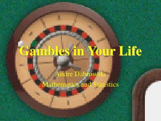 Gambles in Your Life