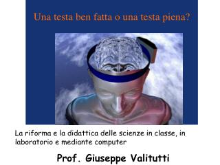 La riforma e la didattica delle scienze in classe, in laboratorio e mediante computer