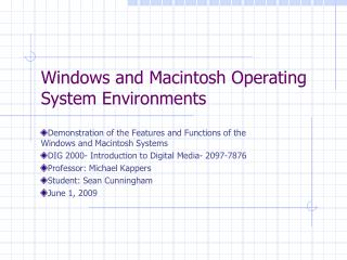 Windows and Macintosh Operating System Environments